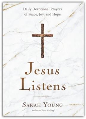 Jesus Listens: Daily Devotional Prayers of Peace, Joy & Hope