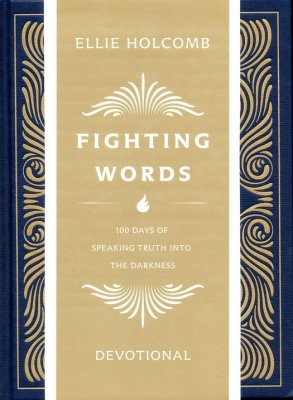 Fighting Words Journaling Devotional: 100 Days of Speaking Truth into the Darkness